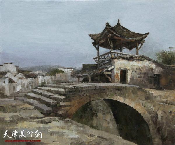 油画《查济古桥》杨俊甫60x50cm小 2017.3